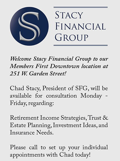 Welcome Stacy Financial Group to our Members First Downtown location at 251 W. Garden St.