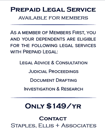Prepaid Legal Service Available For Members for $144/yr or $12/mo.  Contact Staples, Ellis + Associates at 850-434-2211 or visit staplesellislaw.com.
