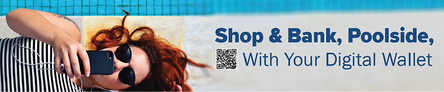 Shop & Bank, Poolside With Your Digital Wallet.  Learn more about our digital wallet services at membersfirstfl.org/digitalwallet, call 850-434-2211, or stop by one of our branch locations.