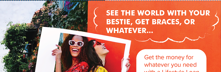 See the world with your bestie, get braces, or whatever... Get the money for whatever you need with a Lifestyle Loan.  Apply at membersfirstfl.org, call 850-434-2211, or stop by one of our branch locations.