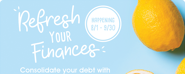 Refresh your finances now - September 30th.  Consolidate your debt with our 6-month 2.99% APR credit card balance transfer offer.  Speak to a Members First representative today.  Call 850-434-2211 or stop by one of our branch locations.