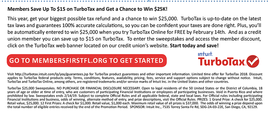 Members save up to $15 on TurboTax and get a chance to win $25k. Find out how at membersfirstfl.org.