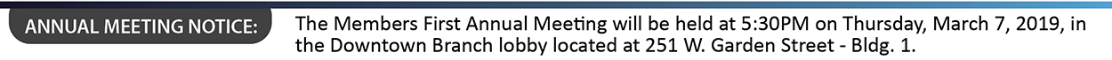 Our Annual Meeting will be held at 5:30pm on Thursday, March 7th, in the Downtown branch lobby.