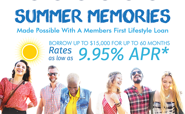 Summer Memories Are Made Possible With a Members First Lifestyle Loan.  For Details Call 850-434-2211 or visit membersfirstfl.org.