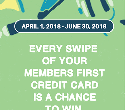 Every swipe of your Members First Credit Card is a chance to win $1000.  Find out more at trellance.com/springsweep18