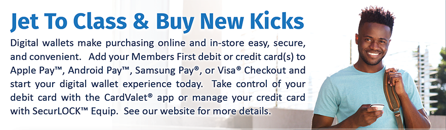 View our Digital Wallet services at membersfirstfl.org/digitalwallet.