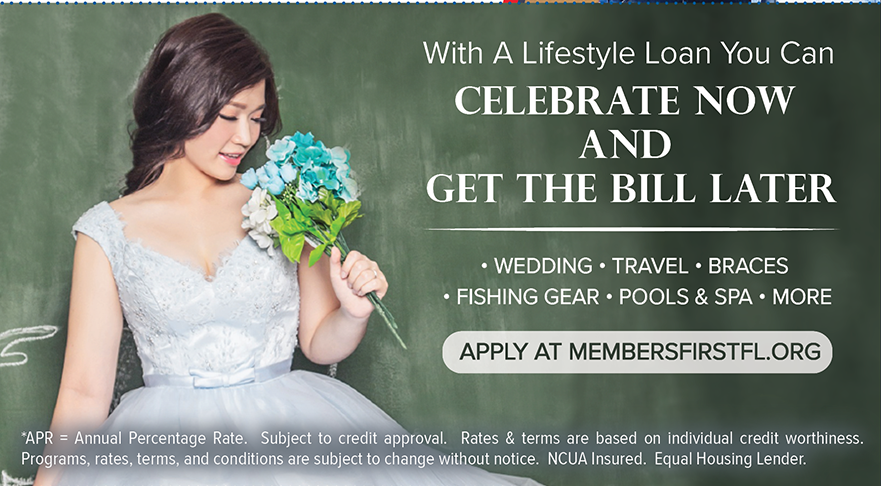 With A Lifestyle Loan You Can Celebrate Now And Get The Bill Later.  Apply at membersfirstfl.org, call 850-434-2211, or stop by one of our branch locations.