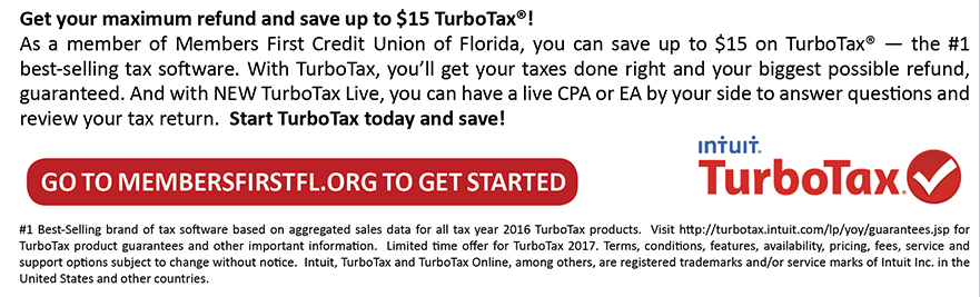 Save up to $15 on TurboTax go to membersfirstfl.org to get started.