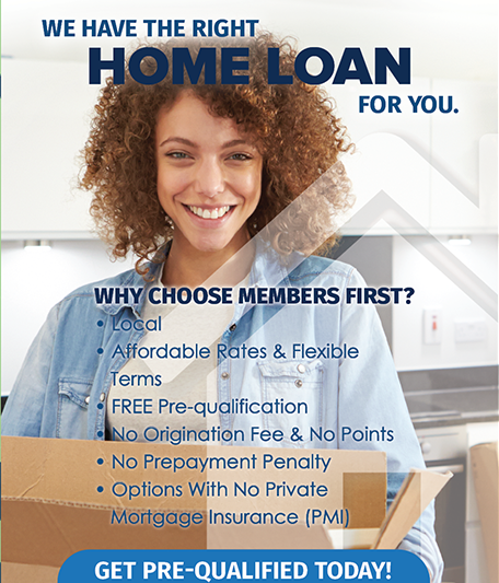 For information on home loans go to membersfirstfl.org or call 850-434-2211.