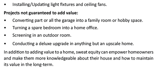Sweat Equity - Adding Value To Your Home.  Read article at http://mfcufl.frc.finresourcecenter.com/House__Home_156527.html?article_id=2581