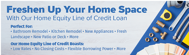 Freshen Up Your Home Space With Our Home Equity Line of Credit Loan.  Apply at membersfirstfl.org or call 850-434-2211.