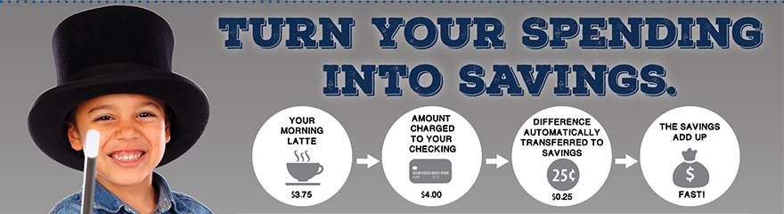 Turn your spending into savings with our SaveUp Program.  For details go to membersfirstfl.org, call 850-434-2211, or stop by one of our branch locations.
